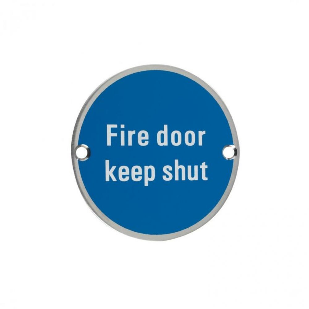 Fire Door Keep Shut 75mm Disc SSS